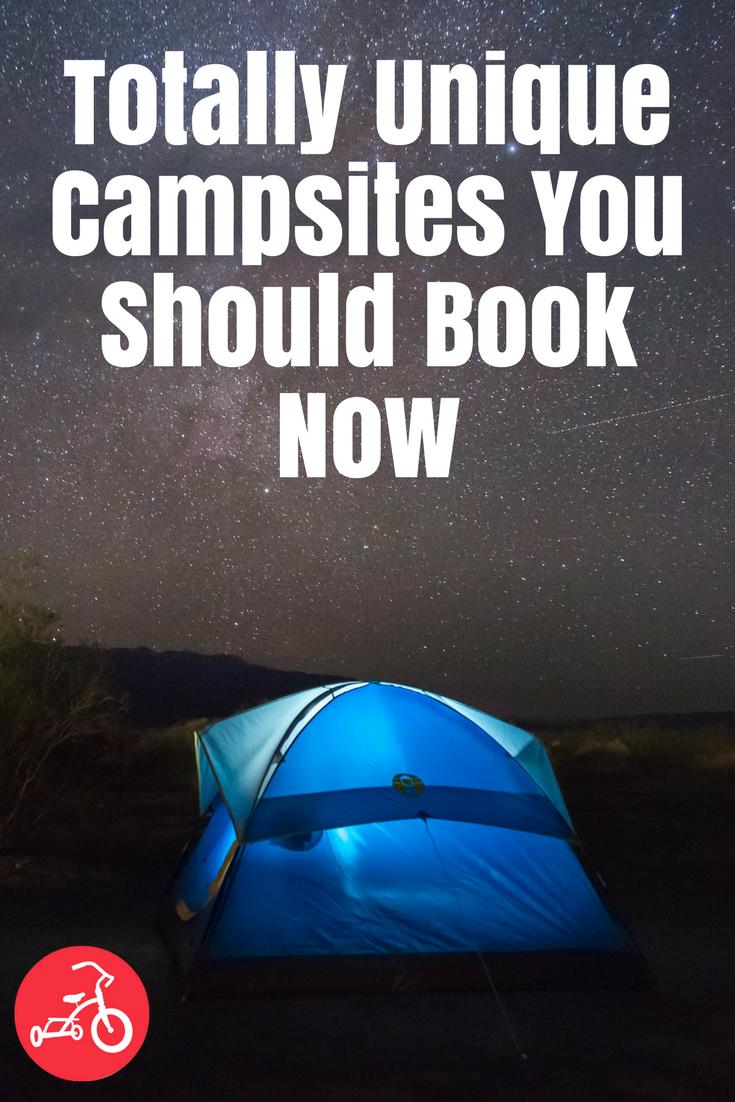 Totally Unique Campsites You Should Book Now