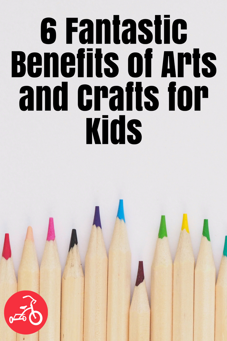 6 Fantastic Benefits of Arts and Crafts for Kids