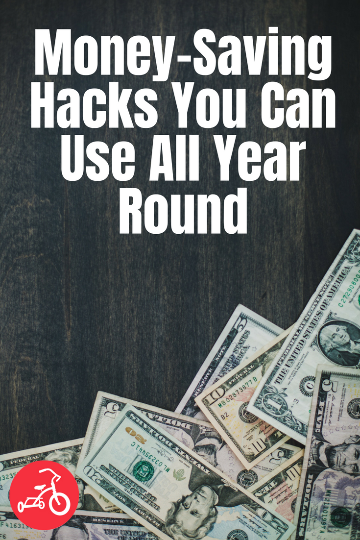 Money-Saving Hacks You Can Use All Year Round